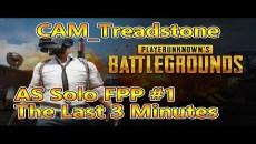 絕地求生 PUBG │AS Solo FPP #1 亞服第一 登頂前最後3分鐘決戰【史東/石頭】CAM_Treadstone